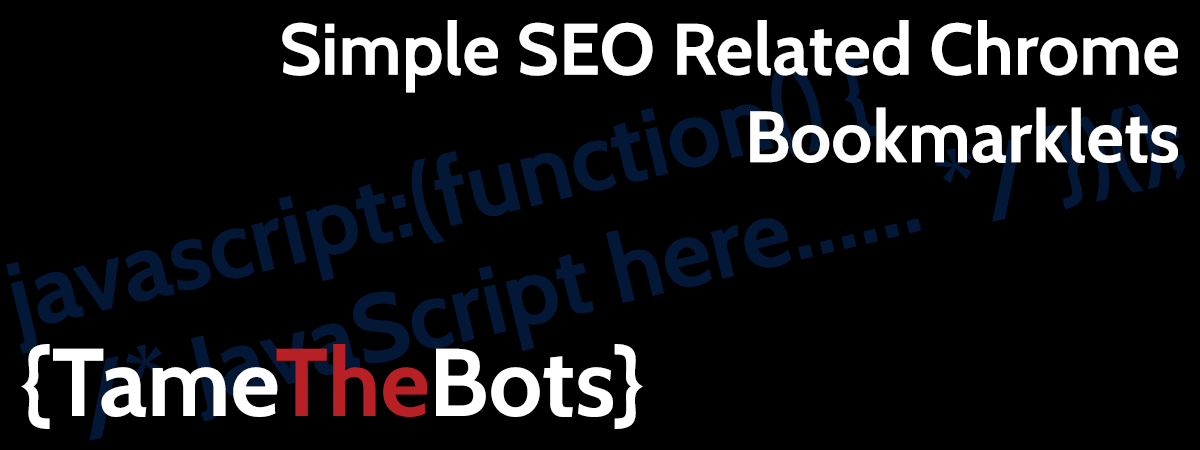Simple SEO Related Chrome Bookmarklets