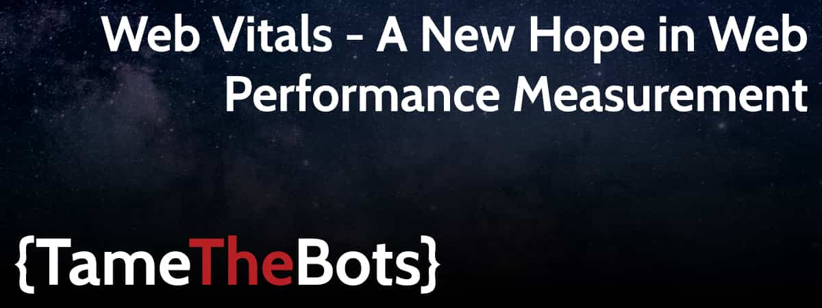 Web Vitals - A New Hope in Web Performance Measurement